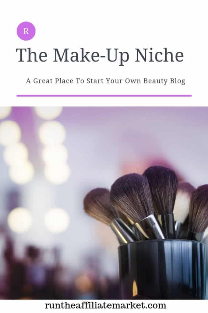 Start Your Own Blog In The Make-Up Niche Pinterest Image