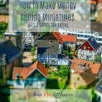How To Make Money With Miniatures