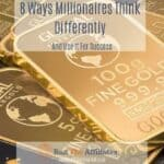 8 Ways Millionaires Think Differently