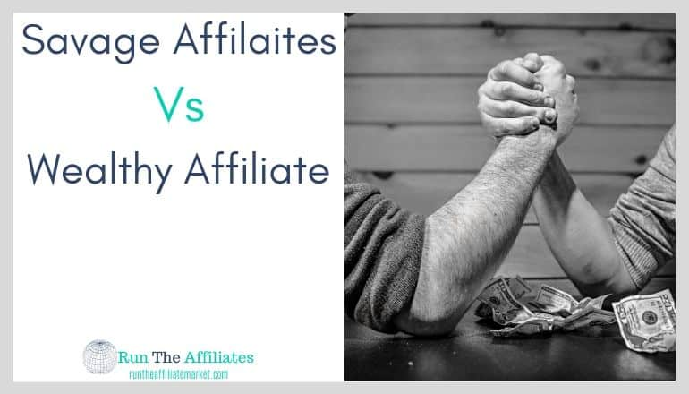 Wealthy Affiliate Vs Savage Affiliates: Let Them Fight 2020 C.E.
