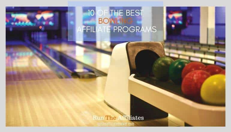 7 Of The Best Bowling Affiliate Programs